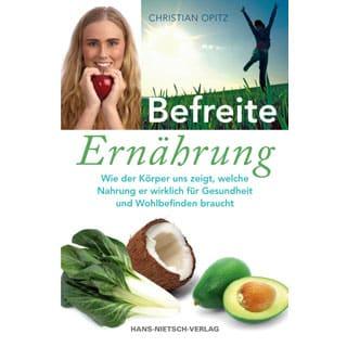 Befreite Ernährung - Christian Opitz
