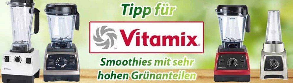 Vitamix-Hochleistungsmixer-Tipp für Smoothies mit hohen Grünanteilen