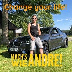 Mach´s wie Andre - Change your life